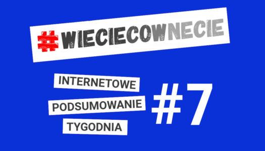Internetówka #7 – internetowa porcja newsów